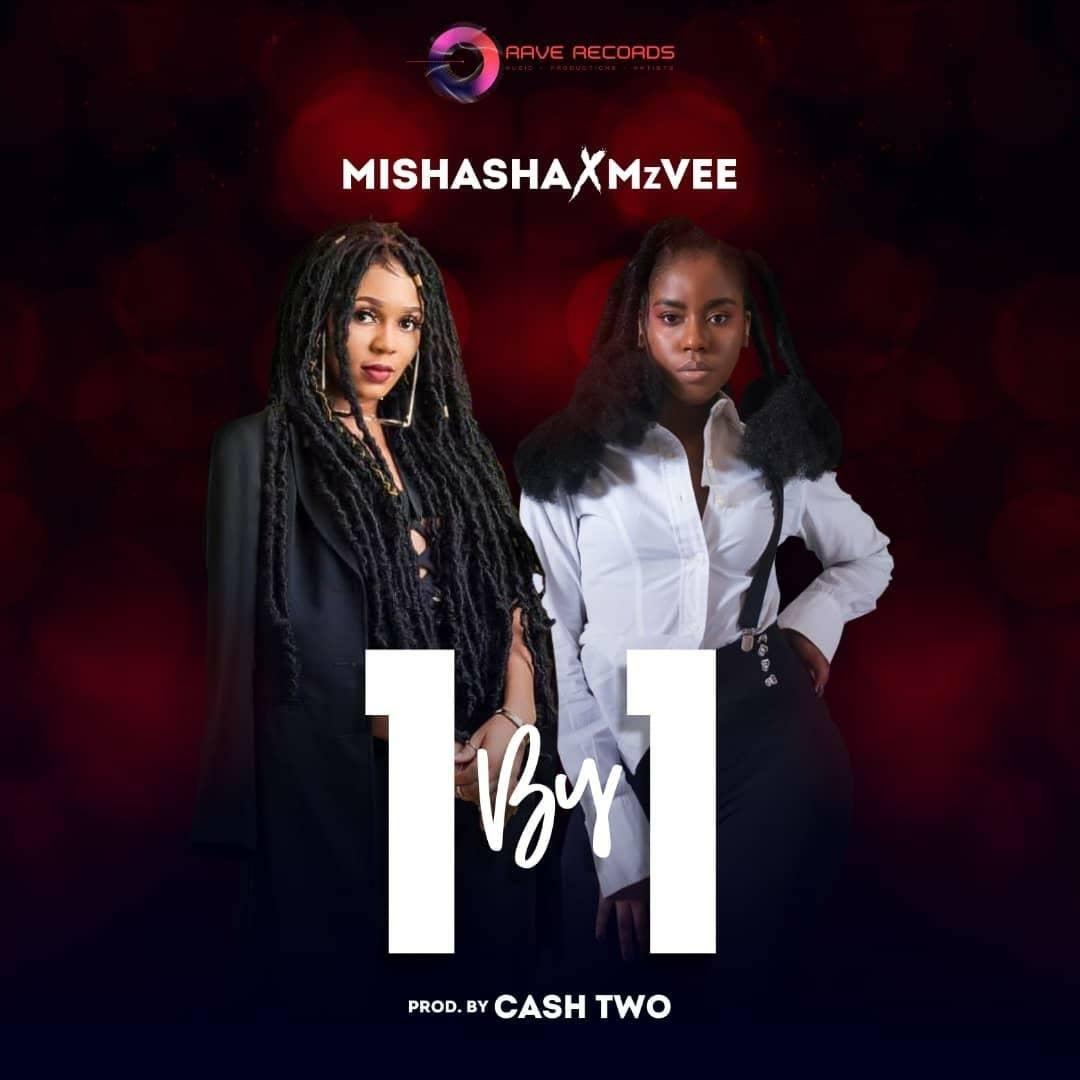 Mishasha x MzVee - 1 by 1 (Prod by Cash Two)