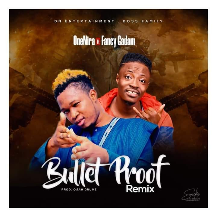 One Naira - Bullet Proof Remix Ft. Fancy Gadam