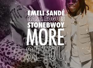 Photo of Emeli Sande – More of You Ft. Stonebwoy & Nana Rogues