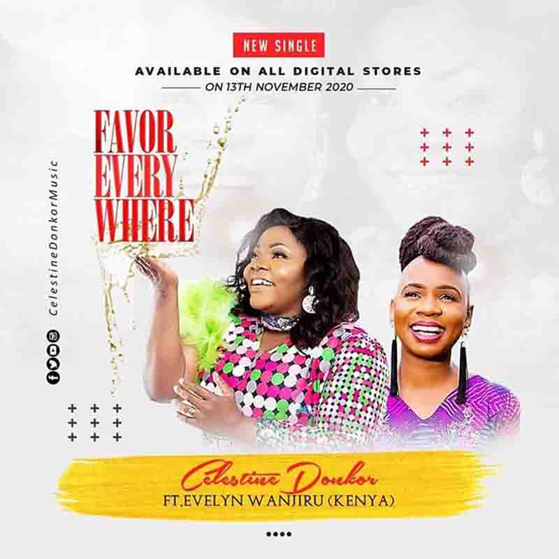 Celestina Donkor - Favour Everywhere Ft. Evelyn Wanjiru (Kenya)