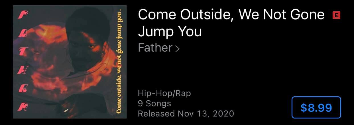 Father - Come Outside, We Not Gone Jump You (Album)