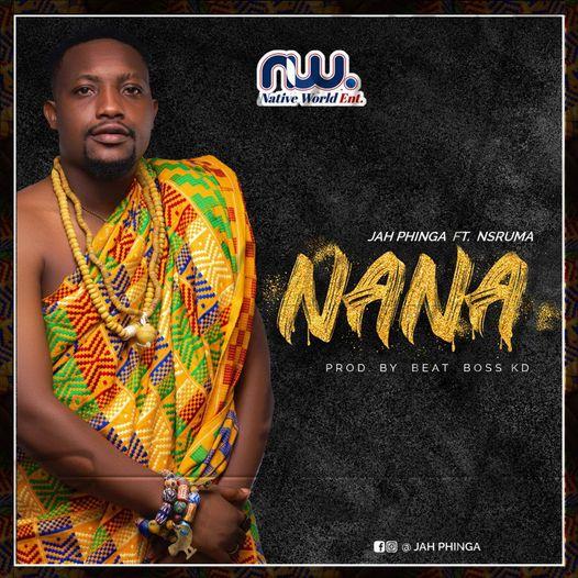 Jah Phinga - Nana Ft. Nsruma (Prod by Beat Boss KD)
