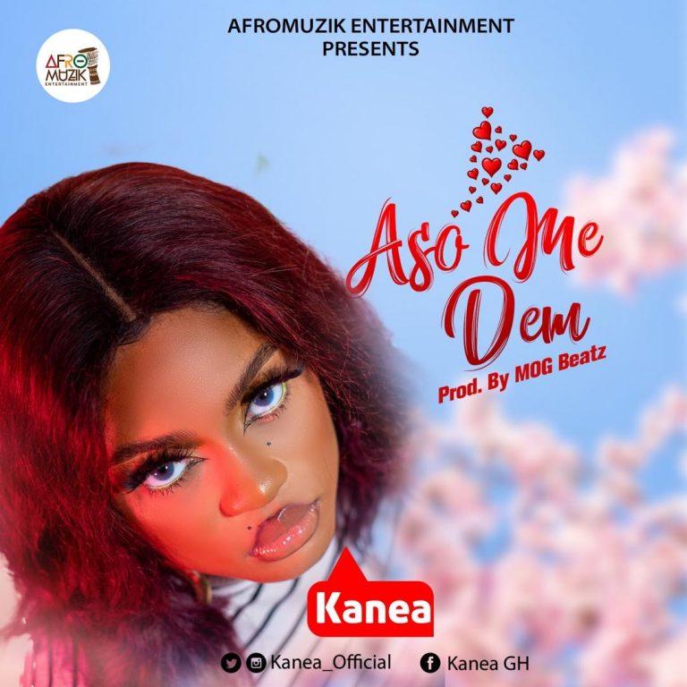 Kanea – Aso Me Dem (Prod. by MOG)