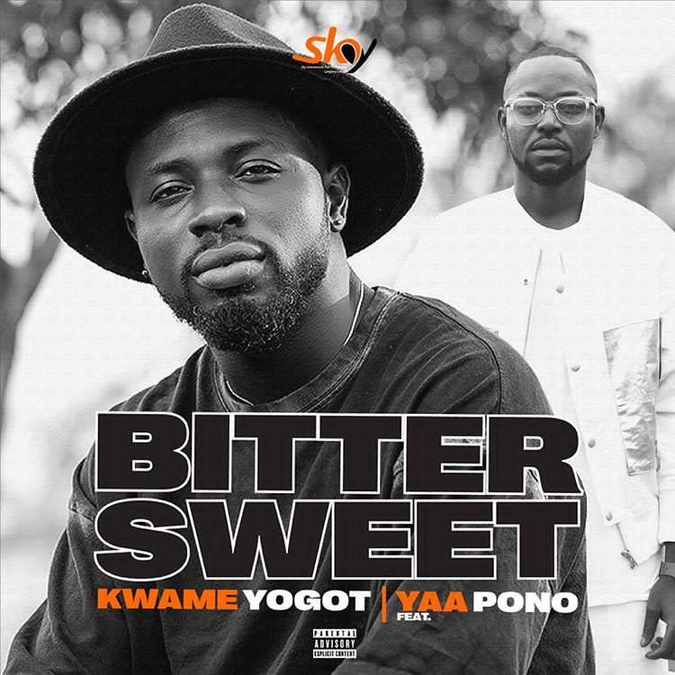 Kwame Yogot - Bitter Sweet Ft Yaa Pono