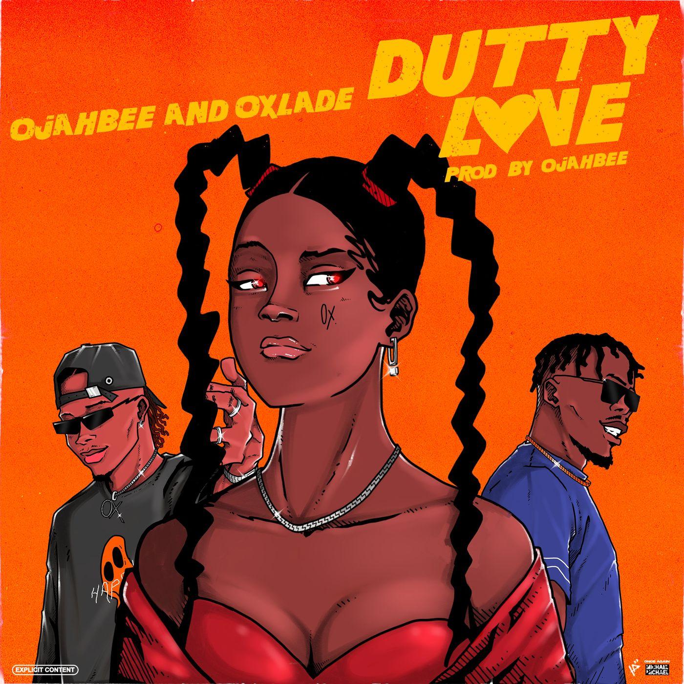 Ojahbee - Dutty Love Ft Oxlade