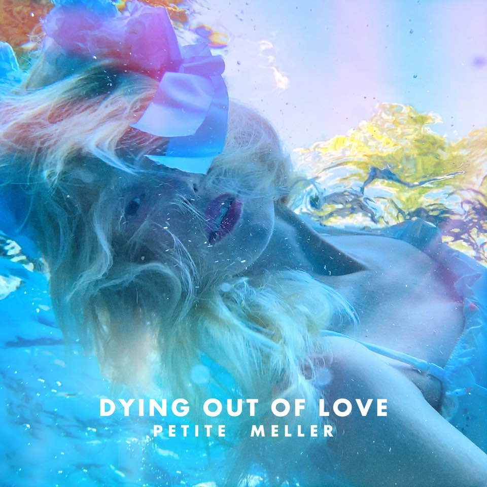 Petite Meller – Dying Out of Love