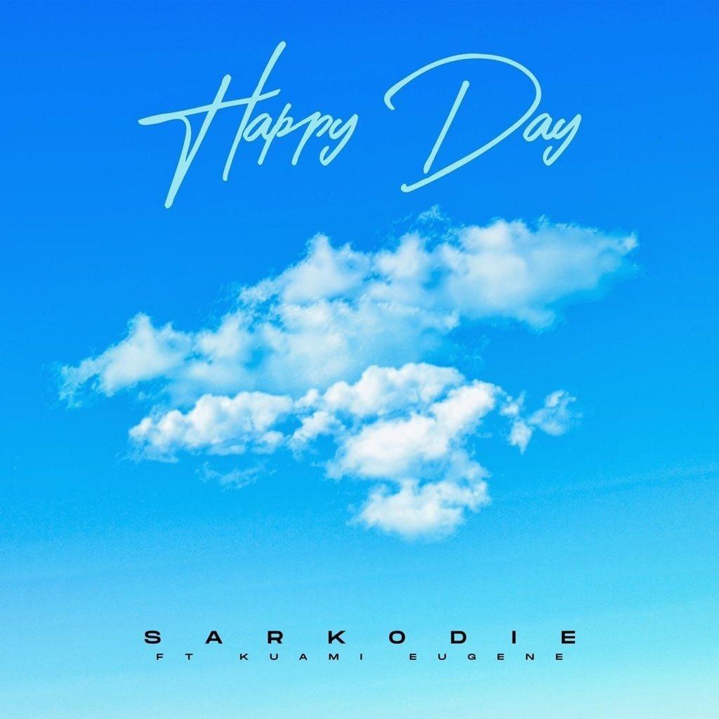 Sarkodie – Happy Day lyrics ft. Kuami Eugene