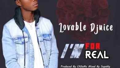 Photo of Lovable DJuice – I'm For Real (Prod By Creamz)
