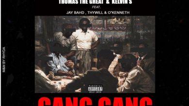 Photo of Thomas The Great & Kelvin S – Gang Gang Ft Jay Bahd, Thywill & O'Kenneth