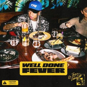 Tyga – Well Done Fever [320 + iTunes]