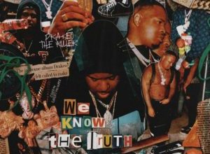 Photo of We Know The Truth by Drakeo The Ruler (FLAC)