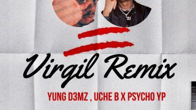 Photo of Yung D3mz – Virgil Remix ft PsychoYP x Uche B