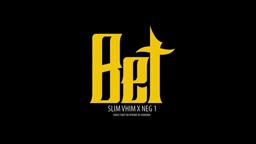 Photo of Slim Vhim – BET ft Neg 1