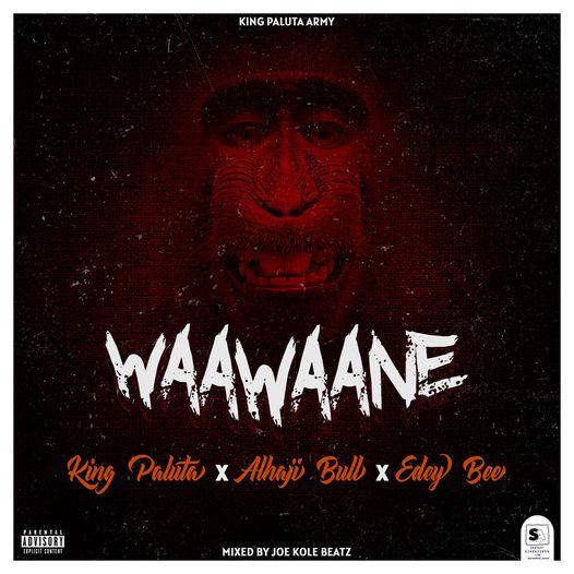 King Paluta - Waawaane Ft. Alhaji Bull x Edey Bee