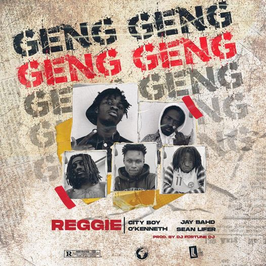 Reggie - Geng Geng Ft. Jay Bahd x City boy x O'kenneth x Sean Lifer