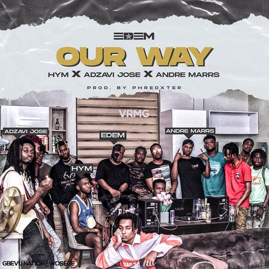 Edem - Our way ft. Adzavi Jose x Andre Marrs x Hym
