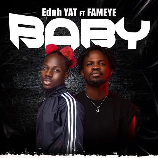 Edoh Yat - Baby Ft. Fameye