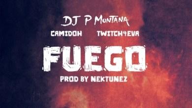 Photo of P Montana – Fuego Ft. Camidoh & Twitch 4EVA