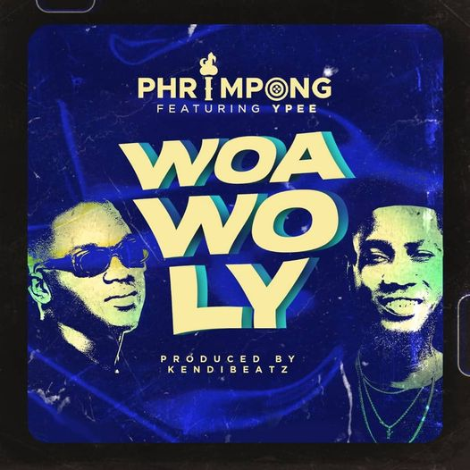Phrimpong - Woa Wo Ly Ft. Ypee