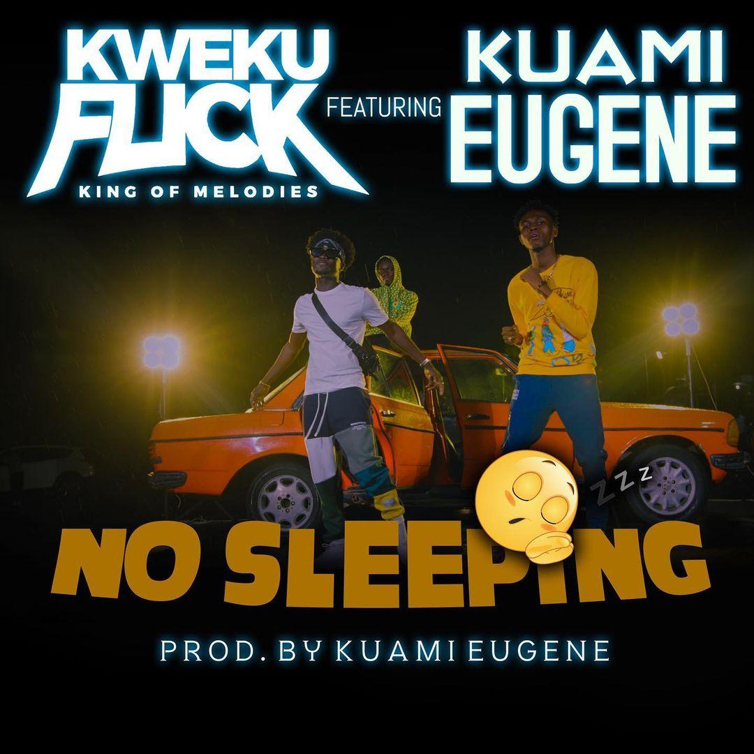 Kweku Flick ft Kuami Eugene - No Sleeping