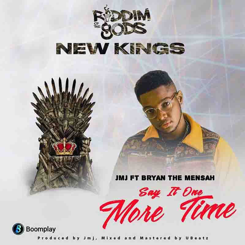 Bryan The Mensah - Say It One More Time (JMJ Riddim Of The Gods)(New Kings)