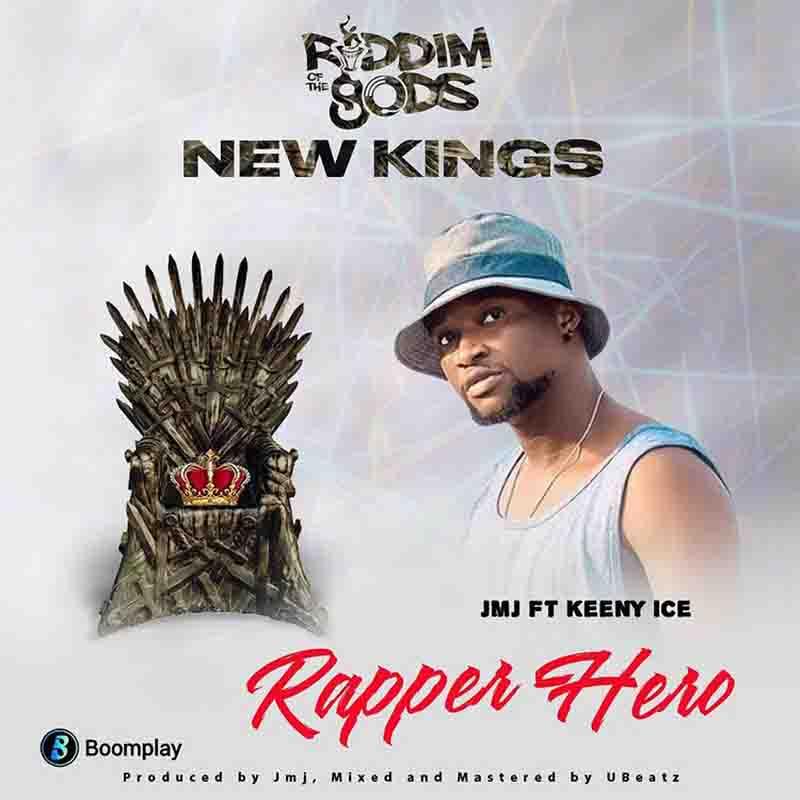 Keeny Ice - Rapper Hero (JMJ Riddim Of The Gods)(New Kings)