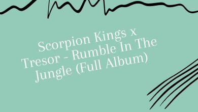 Photo of Scorpion Kings x Tresor – Rumble In The Jungle (Full Album)