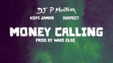 Photo of P Montana – Money Calling Ft Kofi Jamar x Suspect OTB