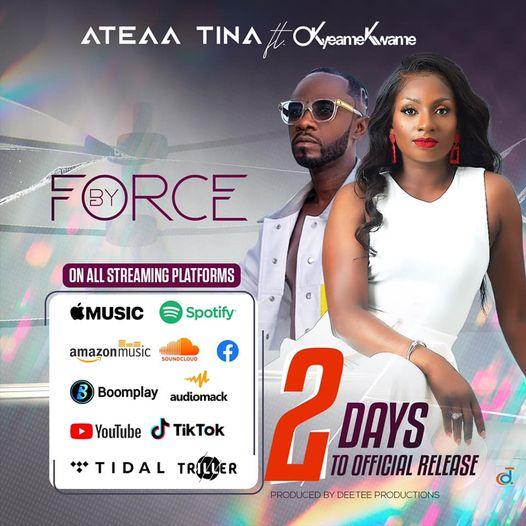 Ateaa Tina - By Force Ft. Okyeame Kwame