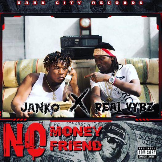 Janko x Real Vybz - No Money No Friend
