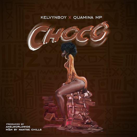 Kelvyn Boy x Quamina MP - Choco (Prod By AnelWorldWide)