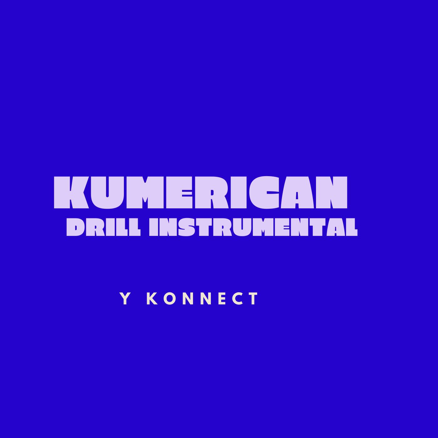 Kumerican Drill Instrumental Mp3 Download | Y Koonect