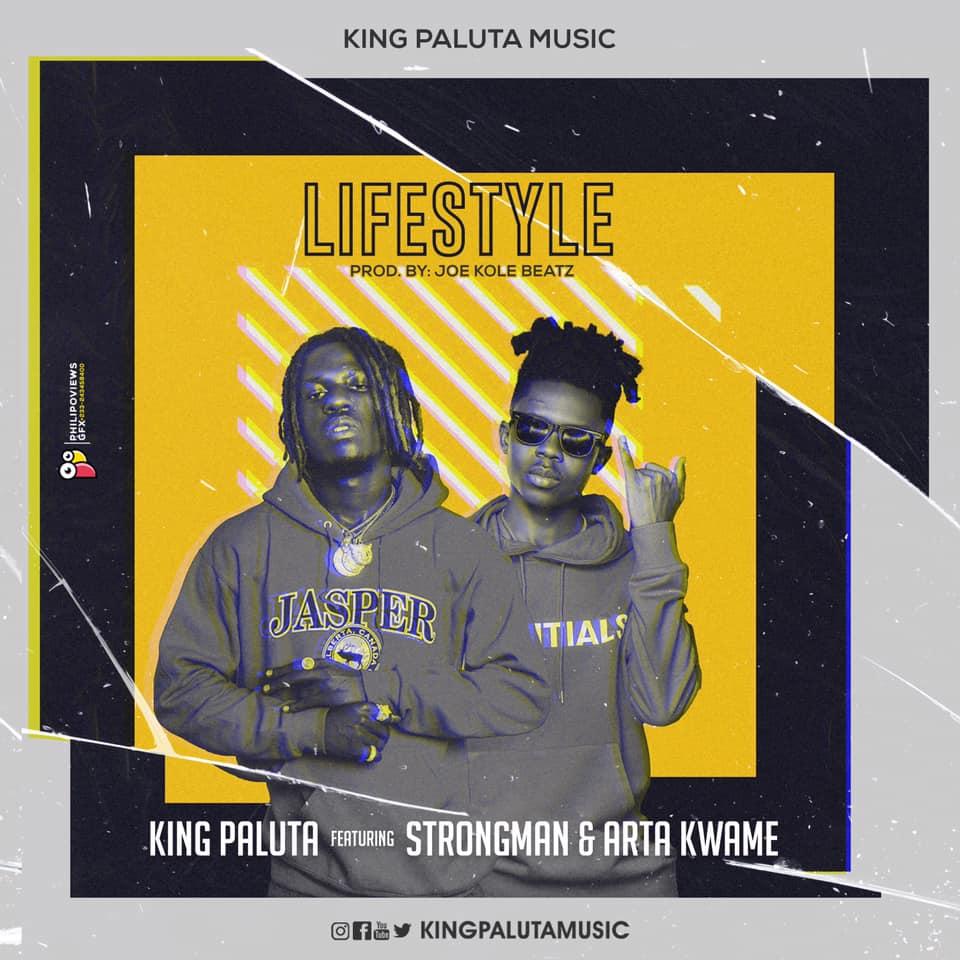 King Paluta - Lifestyle Ft. Strongman x Arta Kwame