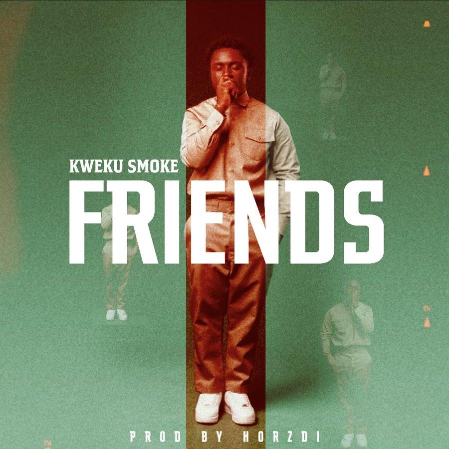 Kweku Smoke - Friends
