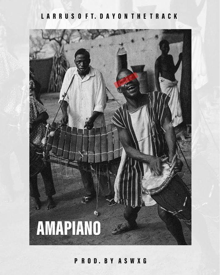 Larruso - Amapiano ft Dayonthetrack