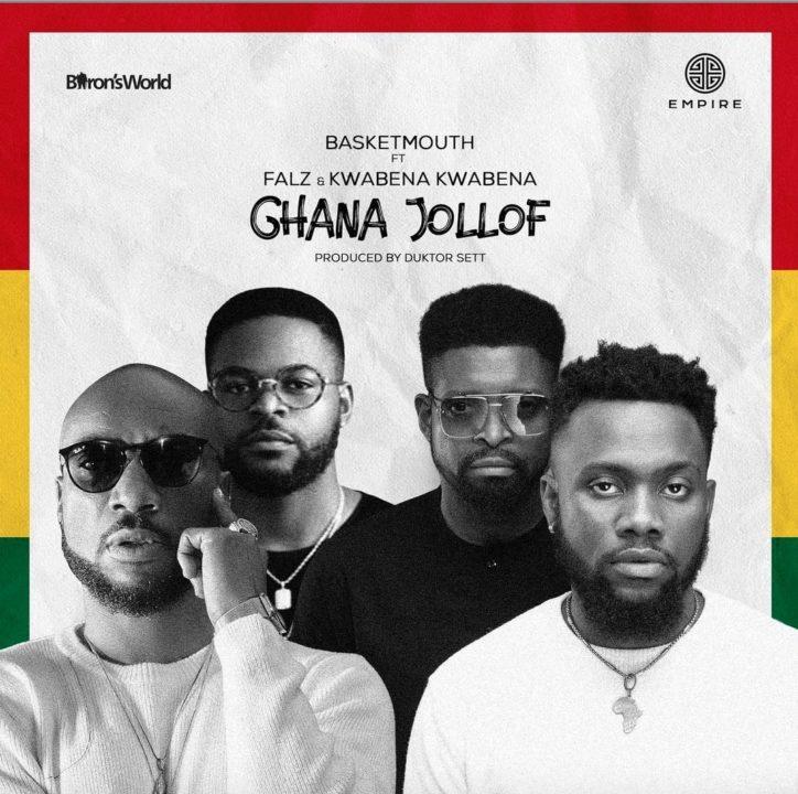 Basketmouth - Ghana Jollof Ft Falz & Kwabena Kwabena
