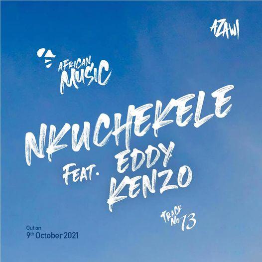 Azawi - Nkuchekele Ft. Eddy Kenzo MP3 Download