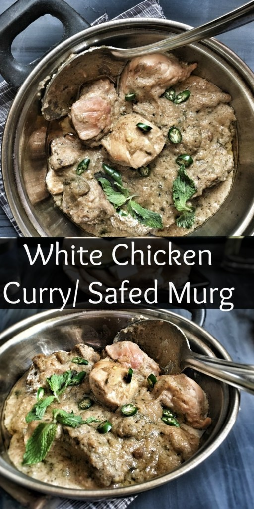 Safed Murg/White Chicken curry