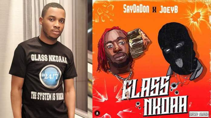 Glass Nkoaa - SayDaDon x Twene Jonas Ft Joey B (Quality Music)