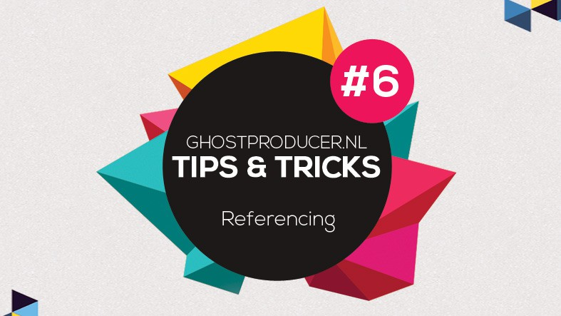 """Featured image for """"Tip 06 – Referencing Your Tracks!"""""""