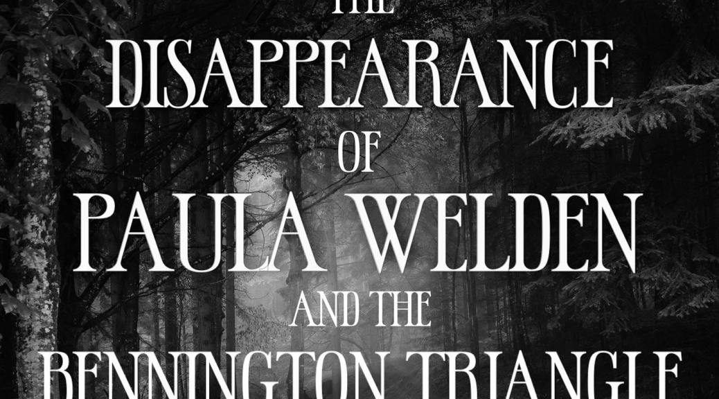 The disappearance of Paula Welden and the Bennington Triangle