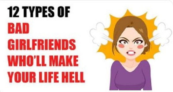 See The 12 Types Of Girlfriends Who Are Not Relationship-Worthy