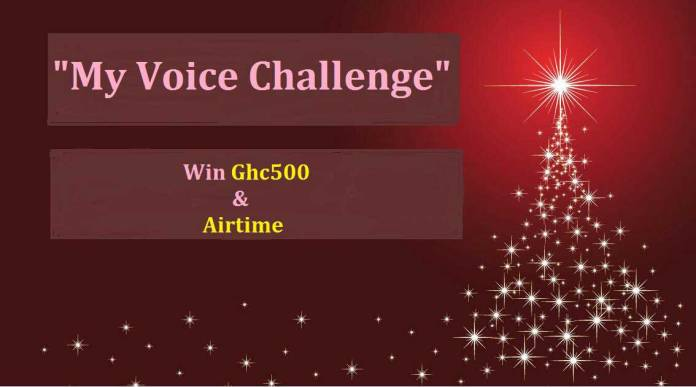 'My Voice Challenge' Sing/Rap and Win Gh500 & Airtime