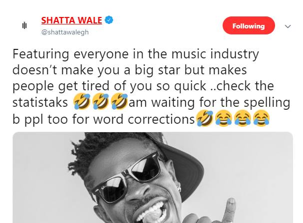 SHATTA TWITTER - Featuring everyone in the music industry won't make you a big star -Shatta Wale