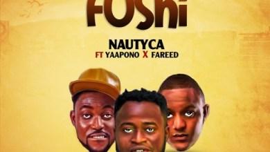 Photo of Nautyca ft. Yaa Pono & Fareed – Fushi (Prod. by PossiGee)