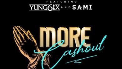 Photo of Erigga – More Cash Out ft. Yung6ix, Sami [New Song]