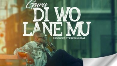 Photo of Guru – Di Wo Lane Mu (Prod. by Popping Beatz)