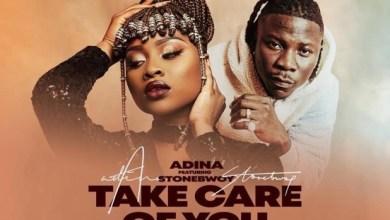 Photo of Adina – Take Care Of You ft. Stonebwoy (Prod. by Streebeatz)