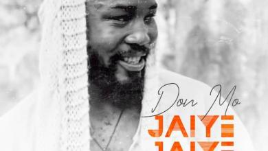 Photo of [Music] Don Mo Ft. Borinthe – Jaiye Jaiye