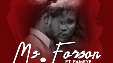 Photo of Ms Forson – Number 1 ft. Fameye